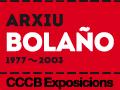 Exposició CCCB - Arxiu Bolaño - 1977-2003